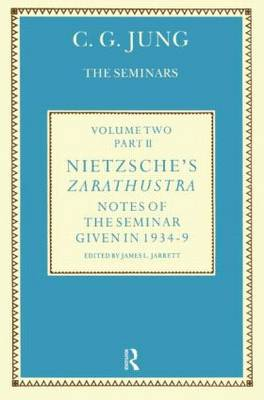 Nietzsche's Zarathustra: Notes of the Seminar Given in 1934-1939 by C. G. Jung: v. 2