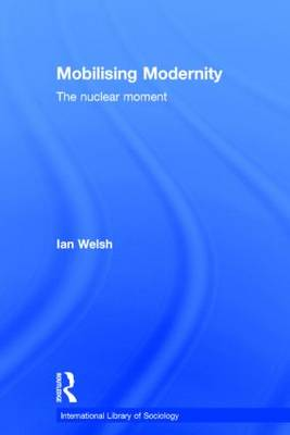 Mobilising Modernity: The Nuclear Moment