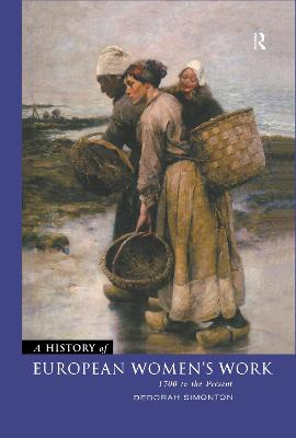 A History of European Women's Work: 1700 to the Present