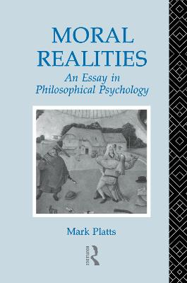 Moral Realities: An Essay in Philosophical Psychology