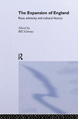 The Expansion of England: Race, Ethnicity and Cultural History