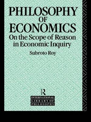 The Philosophy of Economics: On the Scope of Reason in Economic Inquiry