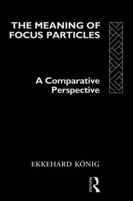 The Meaning of Focus Particles: A Comparative Perspective