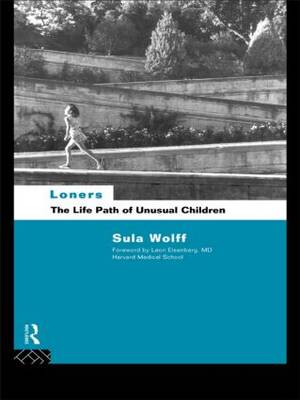 Loners: The Life Path of Unusual Children