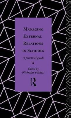 Managing External Relations in Schools: A Practical Guide