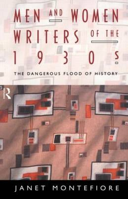 Men and Women Writers of the 1930s: The Dangerous Flood of History