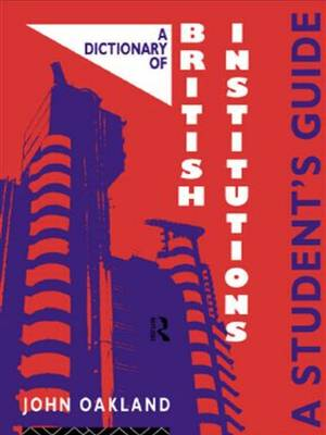 A Dictionary of British Institutions: A Students' Guide