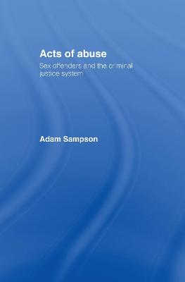 Acts of Abuse: Sex Offenders and the Criminal Justice System
