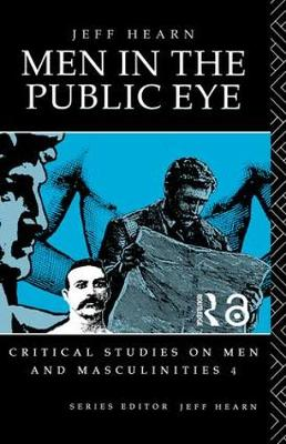 Men in the Public Eye: The Construction and Deconstruction of Public Men and Public Patriarchies