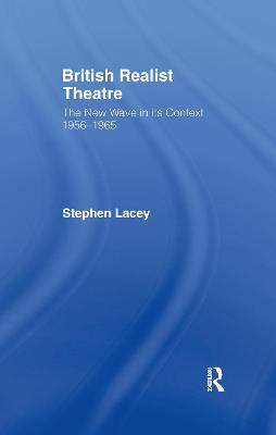 British Realist Theatre: New Wave in Its Context, 1956-65