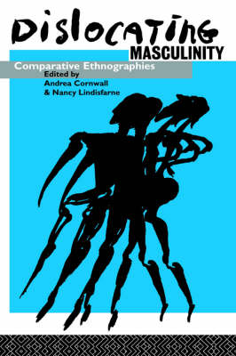 Dislocating Masculinity: Comparative Ethnographies