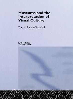 Museums and the Interpretation of Visual Culture