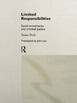 Limited Responsibilities: Social Movements and Criminal Justice