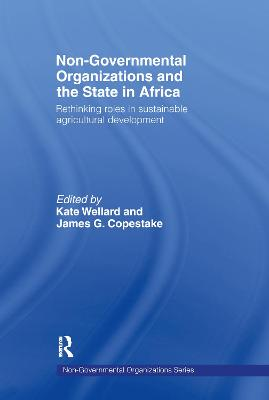 Non-governmental Organisations and the State in Africa: Rethinking Roles in Sustainable Agricultural Development