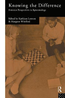 Knowing the Difference: Feminist Perspectives in Epistemology