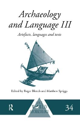 Archaeology and Language: Artefacts, Languages and Texts: No.3