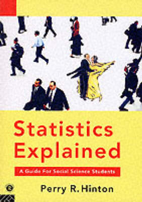 Statistics Explained: A Guide for Social Science Students