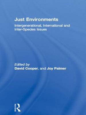 Just Environments: Intergenerational, International and Inter-Species Issues