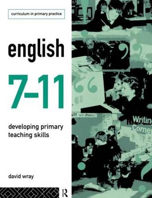 English 7-11: Developing Primary Teaching Skills