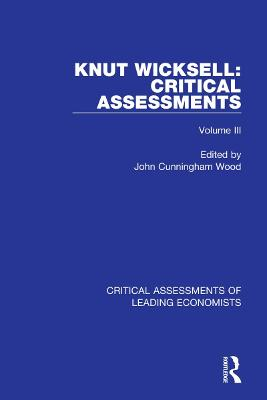 Knut Wicksell: Critical Assessments