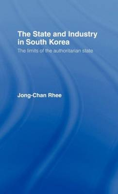 The State and Industry in South Korea: The Limits of the Authoritarian State