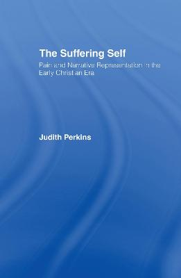 The Suffering Self: Pain and Narrative Representation in the Early Christian Era