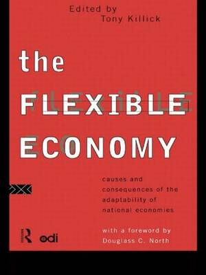 The Flexible Economy: Causes and Consequences of the Adaptability of National Economies