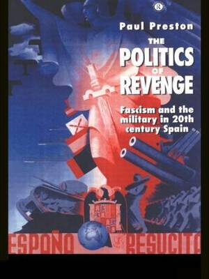 The Politics of Revenge: Fascism and the Military in 20th Century Spain