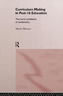 Curriculum Making in Post 16 Education: The Social Conditions of Studentship