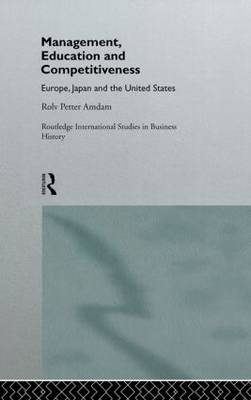 Management, Education and Competitiveness: Europe, Japan and the United States
