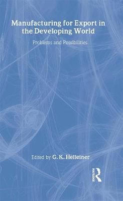 Manufacturing for Export in the Developing World: Problems and Possibilities