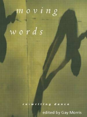 Moving Words: Re-Writing Dance