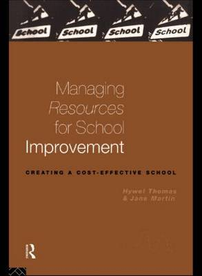 Managing Resources for School Improvement: Creating a Cost-Effective School