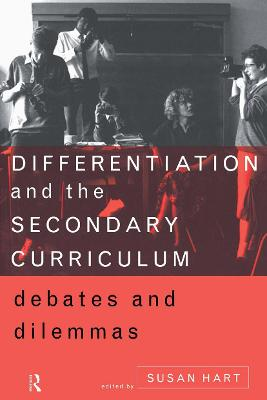 Differentiation and the Secondary Curriculum: Debates and Dilemmas
