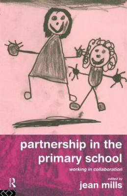 Partnership in the Primary School: Working in Collaboration