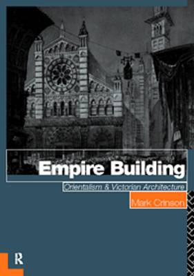 Empire Building: Orientalism and Victorian Architecture