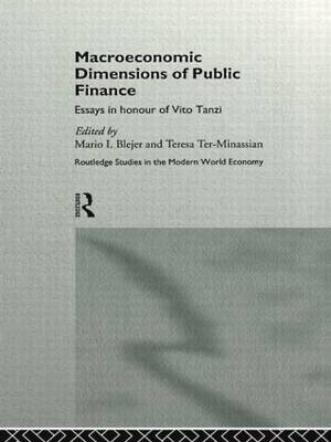 Macroeconomic Dimensions of Public Finance: Essays in Honour of Vito Tanzi