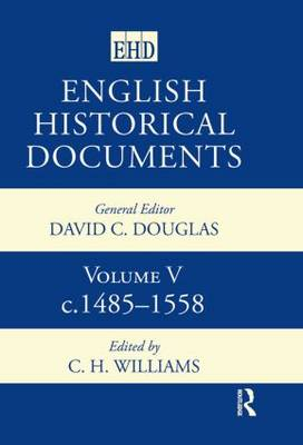 English Historical Documents: v. 5: 1485-1558