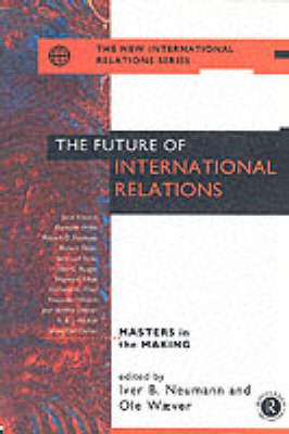The Future of International Relations: Masters in the Making?