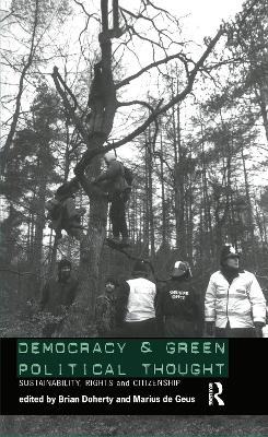 Democracy and Green Political Thought: Sustainability, Rights and Citizenship