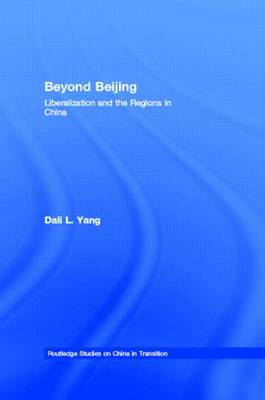 Beyond Beijing: Liberalization and the Regions in China
