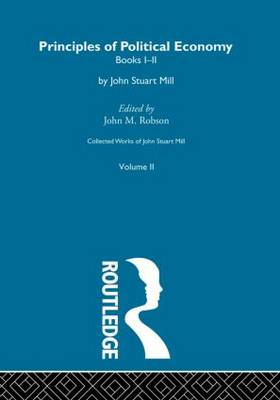 Collected Works of John Stuart Mill: II. Principles of Political Economy Vol A
