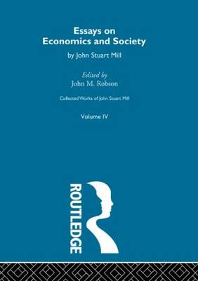 Collected Works of John Stuart Mill: IV. Essays on Economics and Society Vol A