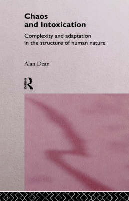 Chaos and Intoxication: Complexity and Adaption in the Structure of Human Nature