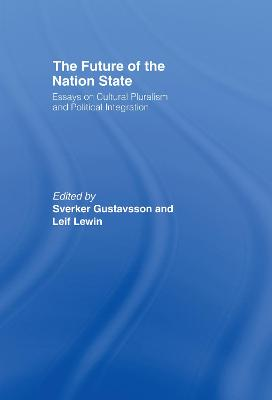 The Future of the Nation-State: Essays on Cultural Pluralism and Political Integration