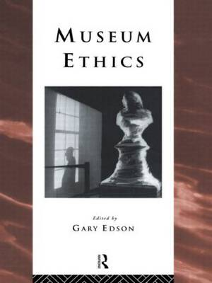 Museum Ethics: Theory and Practice