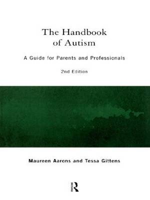 The Handbook of Autism: A Guide for Parents and Professionals
