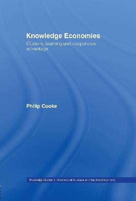 Knowledge Economies: Clusters, Learning and Cooperative Advantage