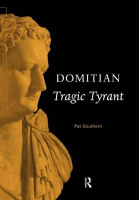 Domitian: Tragic Tyrant