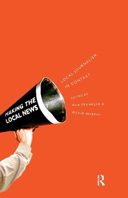 Local Journalism and Local Media: Making the Local News